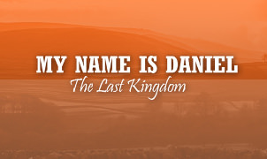 My Name Is Daniel: The Last Kingdom - Episode 1 Version 20 Alpha
