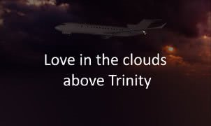 Love in the Clouds above Trinity - Version 1.0