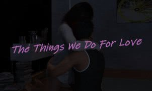 The Things We Do For Love - Episode 1-2
