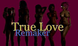 True Love Remaker - Version 0.01