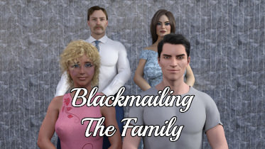 Blackmailing The Family - Version 0.05 + compressed