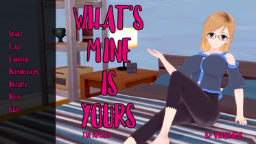 What's Mine Is Yours - Version 0.1.3 Remake